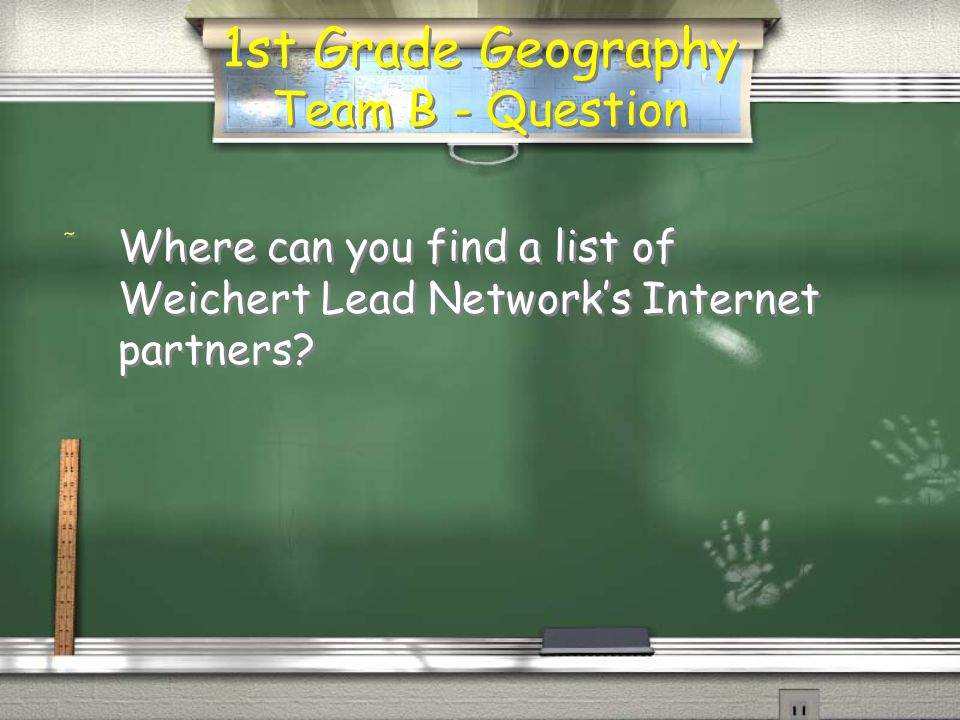 1 st Grade Geography Team A - Answer / Zillow, Trulia, Realtor.com, Wall Street Journal, New York Times, Homes.com, Yahoo Real Estate, Oodle, Luxury.com, Google, Frontdoor, RealtyTrac, Cyberhomes, Overstock, Homefinder and AOL, to name just a few.