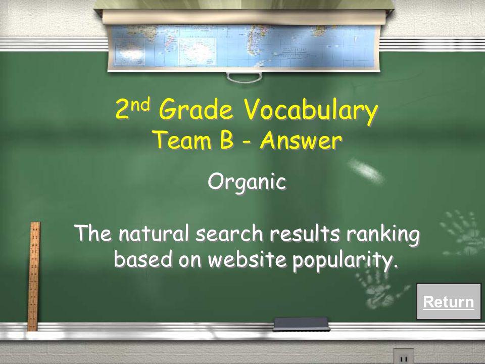 2 nd Grade Vocabulary Team B - Question / Weichert purchases 1 million keywords to help drive traffic to Weichert.com.
