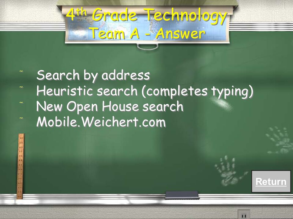 4 th Grade Technology Team A - Question / Weichert.com continues to add new, improved ways for customers to search for properties.