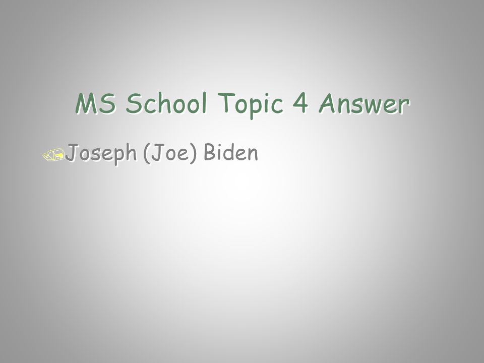 MS School Topic 4 Question / What is the first and last name of / the current Vice-President of USA? / What is the first and last name of / the curren
