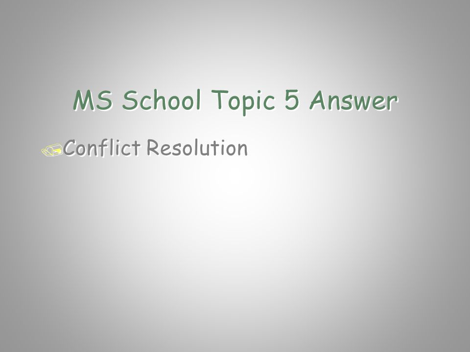 MS School Topic 5 Question / What is the situation when students / are involved in a dispute discussion? / What is the situation when students / are i
