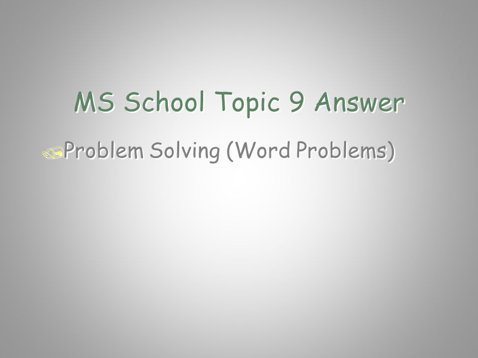 MS School Topic 9 Question / What is the most difficult topic in / middle school Mathematics.