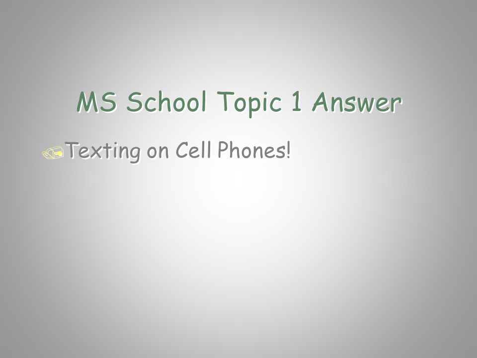 MS School Topic 1 Question / What do students do with thumbs / and do it very fast and quite often.