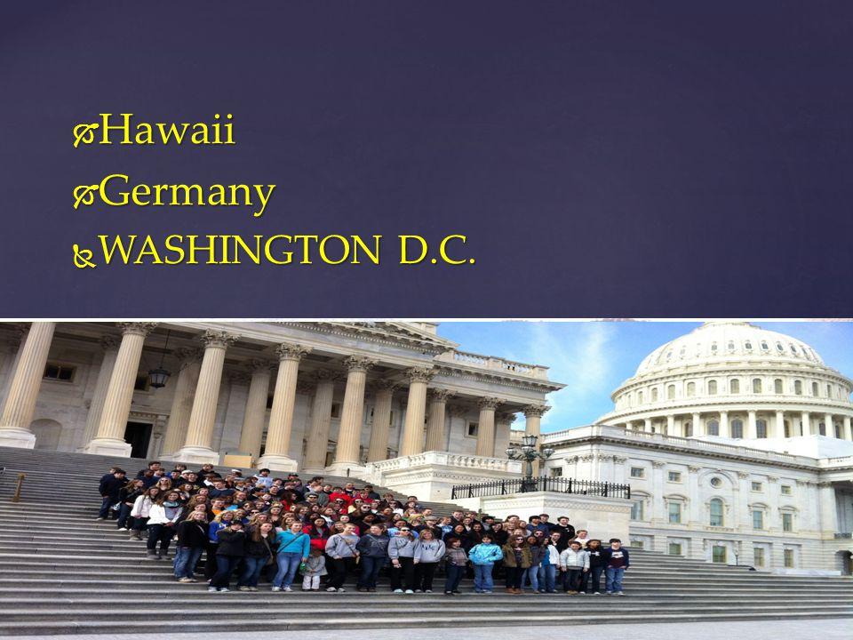  Hawaii  Germany  WASHINGTON D.C. TRIPS