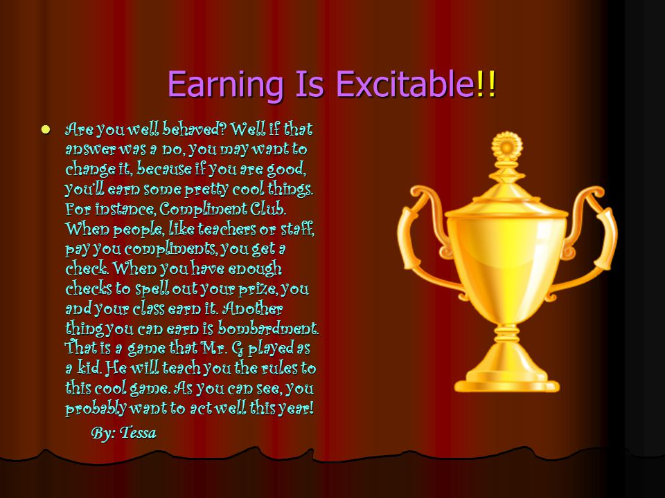 Earning Is Excitable!. Are you well behaved.