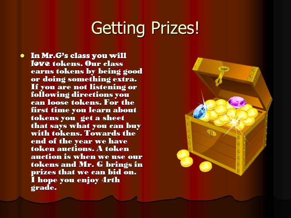 Getting Prizes. In Mr.G's class you will love tokens.