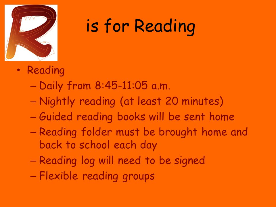 is for Reading Reading – Daily from 8:45-11:05 a.m.