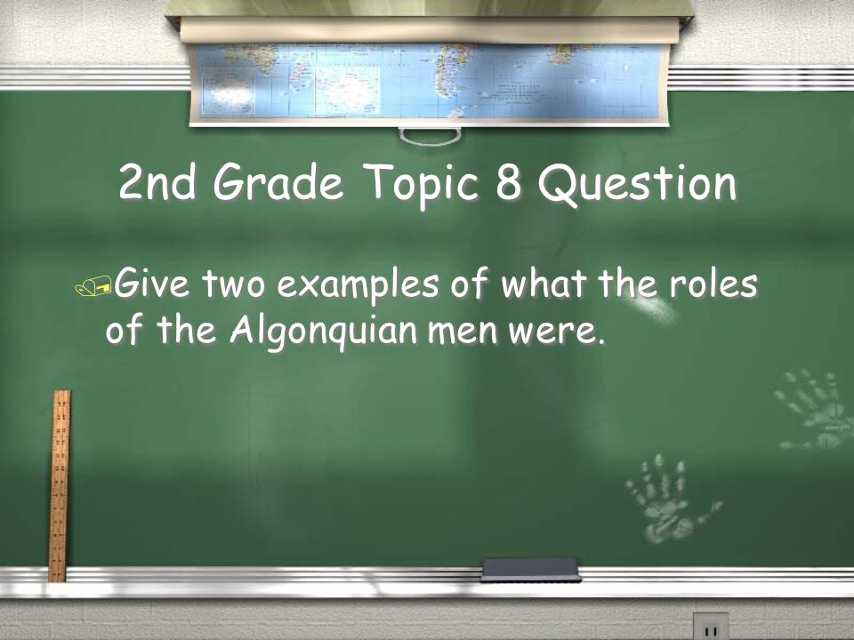 2nd Grade Topic 7 Answer / FALSE. / The Algonquin people lived in wigwams.
