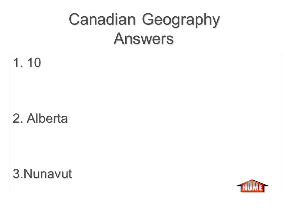 Canadian Geography Canadian Geography 1. How many provinces are in Canada.