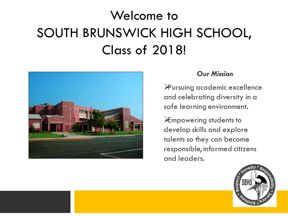 Welcome to SOUTH BRUNSWICK HIGH SCHOOL, Class of 2018.