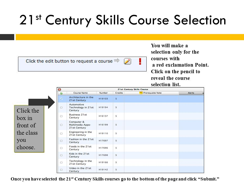 21 st Century Skills Course Selection You will make a selection only for the courses with a red exclamation Point.