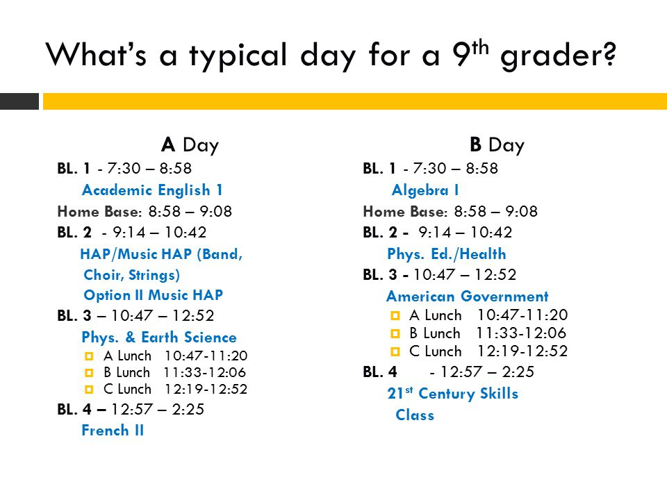 What's a typical day for a 9 th grader. A Day BL.