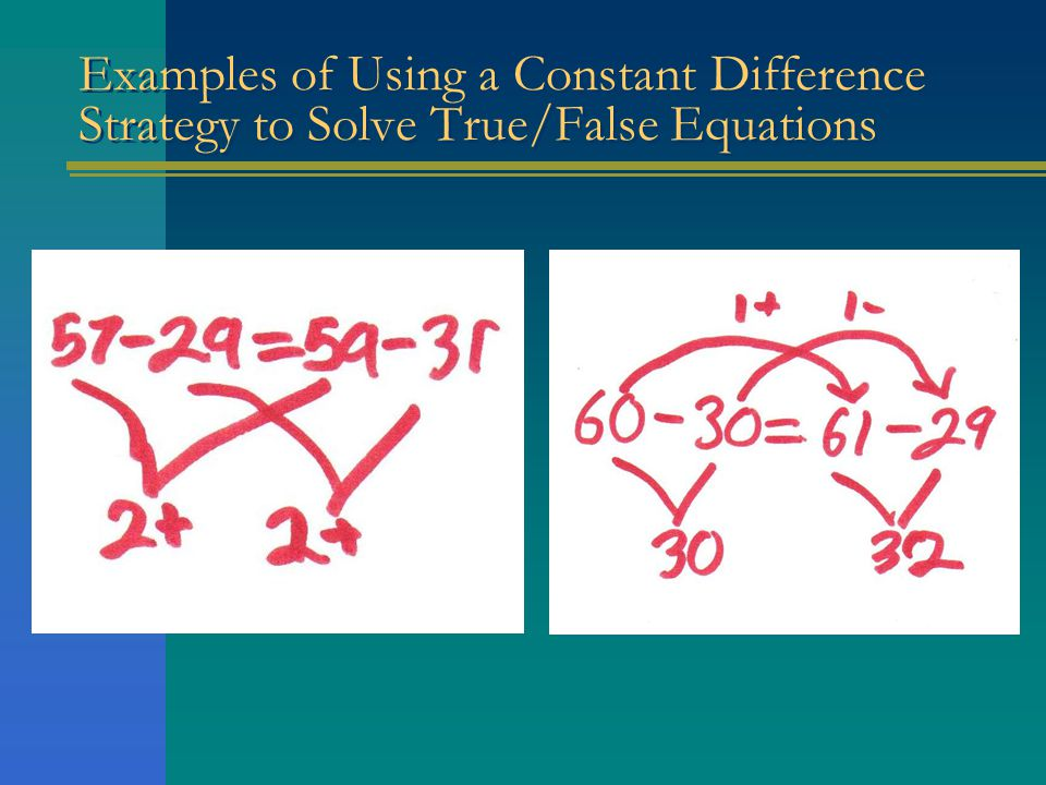 Examples of Using a Constant Difference Strategy to Solve True/False Equations