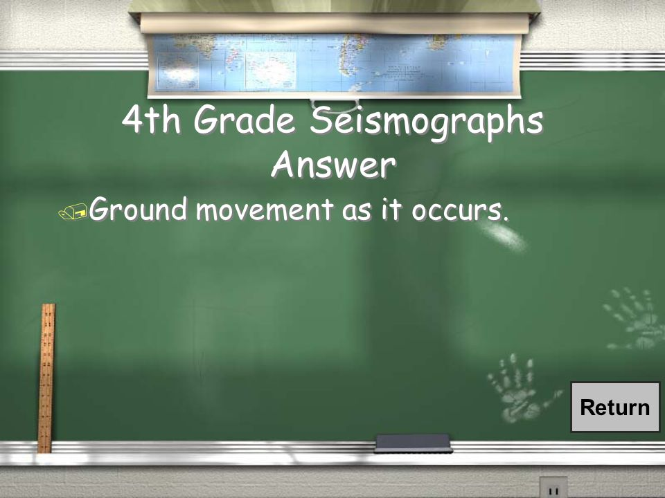 4th Grade Seismographs Question / What do seismographs detect