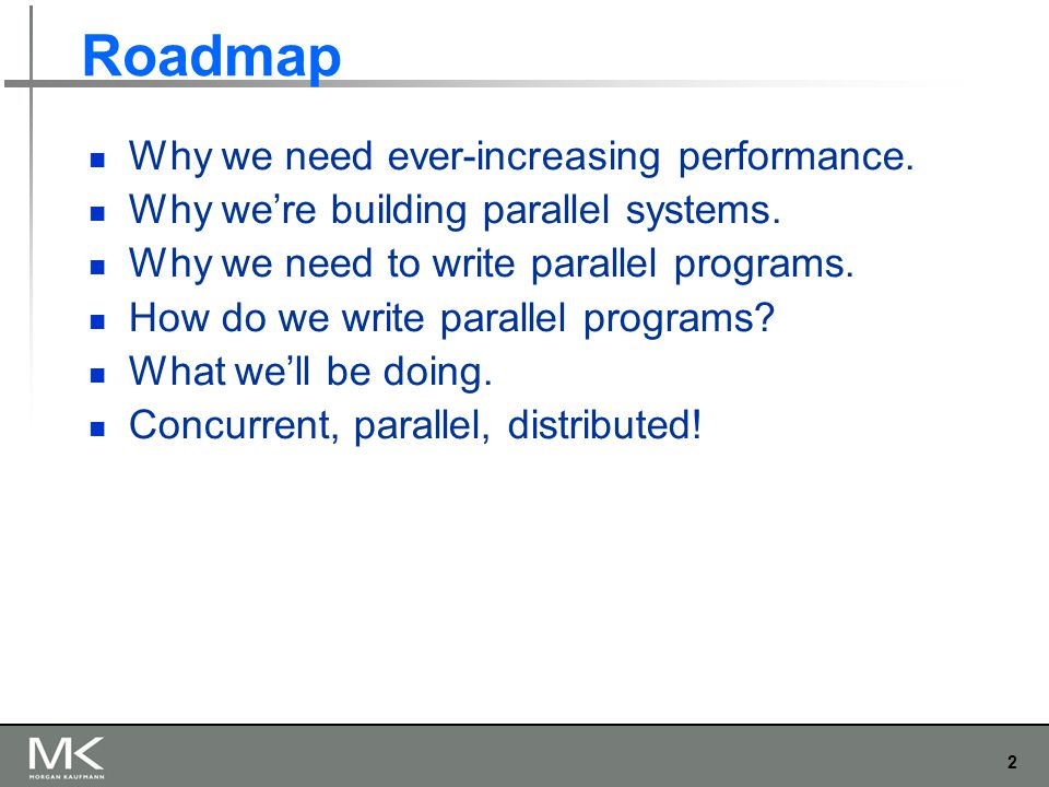 2 Roadmap Why we need ever-increasing performance.