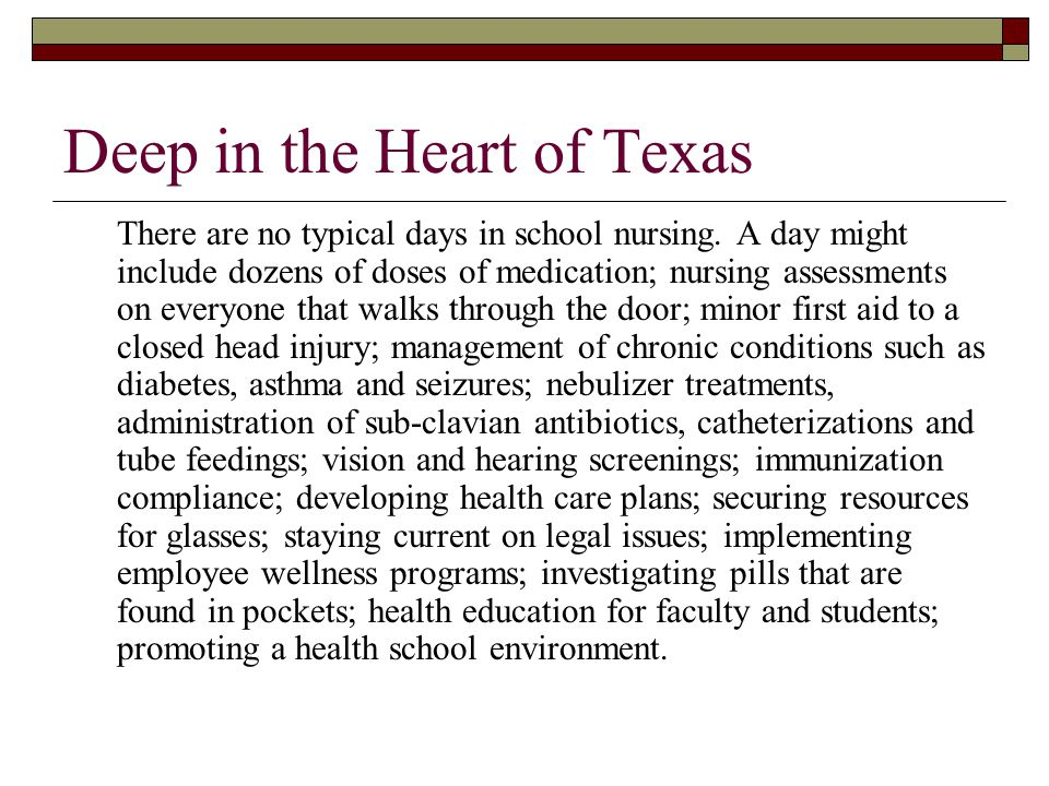 Deep in the Heart of Texas There are no typical days in school nursing.
