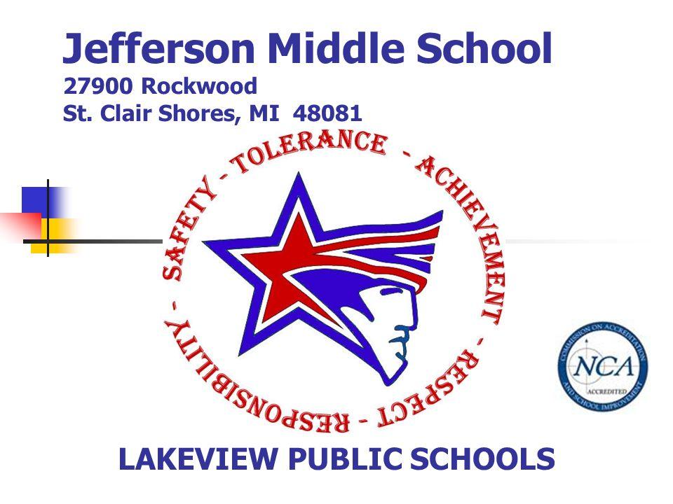 Jefferson Middle School 27900 Rockwood St. Clair Shores, MI 48081 LAKEVIEW PUBLIC SCHOOLS