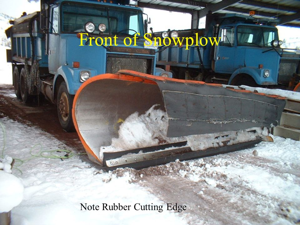 Front of Snowplow Note Rubber Cutting Edge