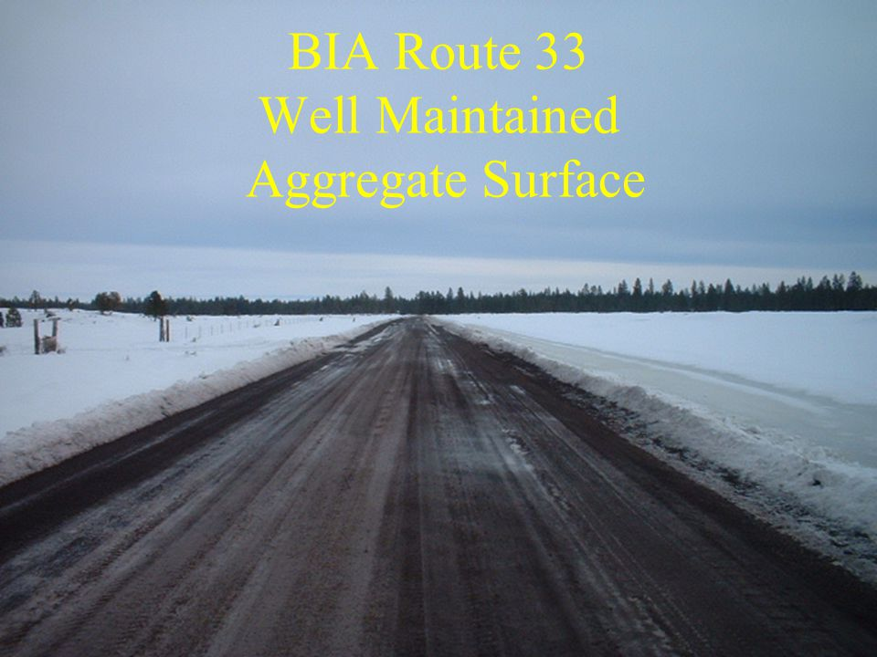 BIA Route 33 Well Maintained Aggregate Surface