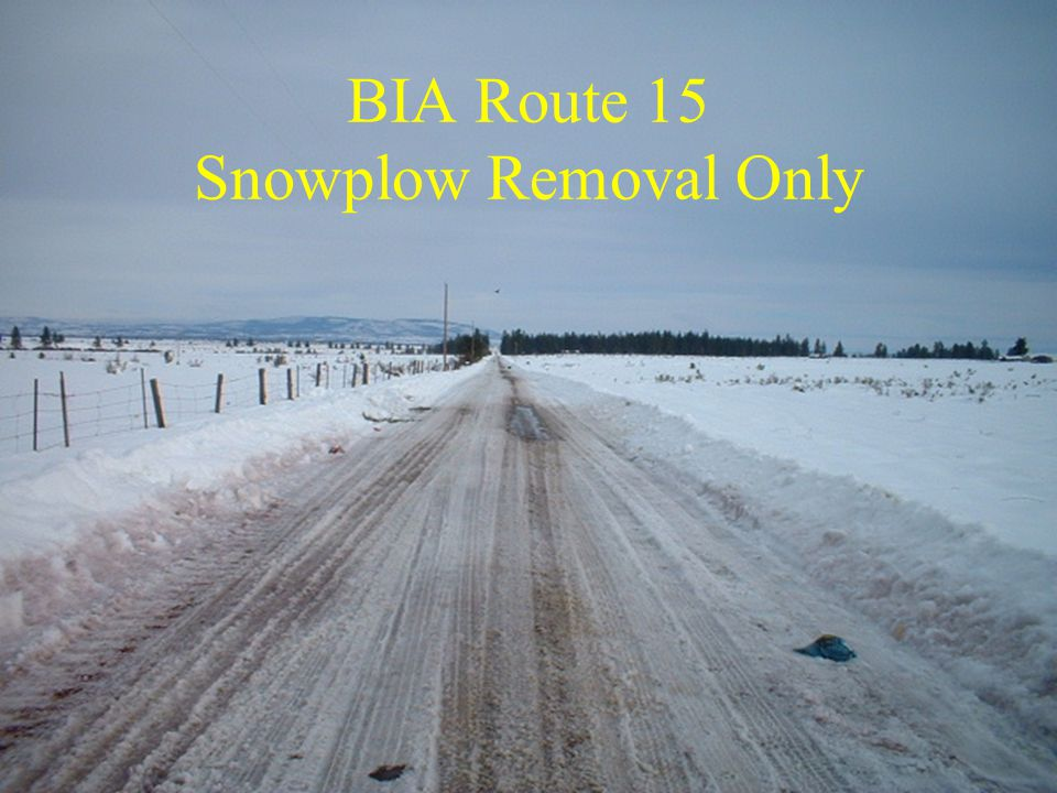 BIA Route 15 Snowplow Removal Only