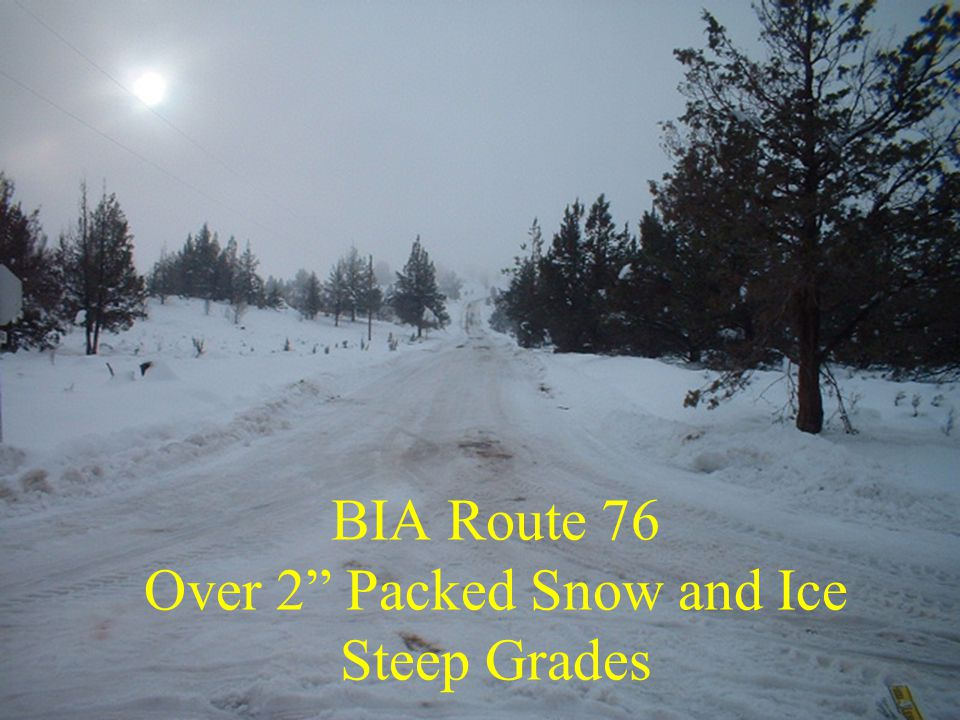 BIA Route 76 Over 2 Packed Snow and Ice Steep Grades
