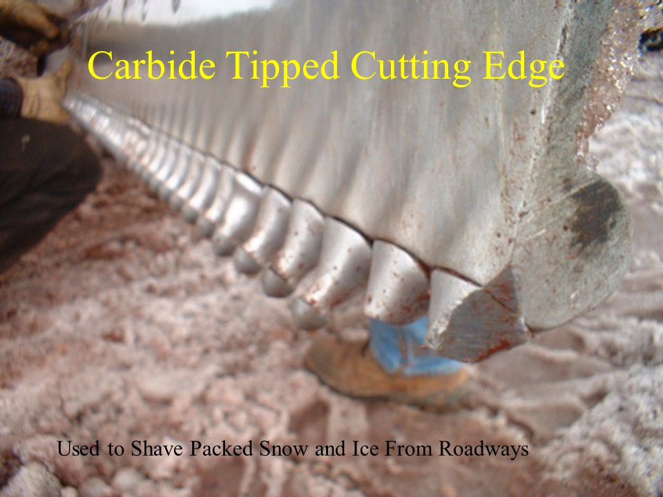 Carbide Tipped Cutting Edge Used to Shave Packed Snow and Ice From Roadways