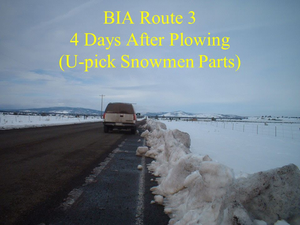 BIA Route 3 4 Days After Plowing (U-pick Snowmen Parts)