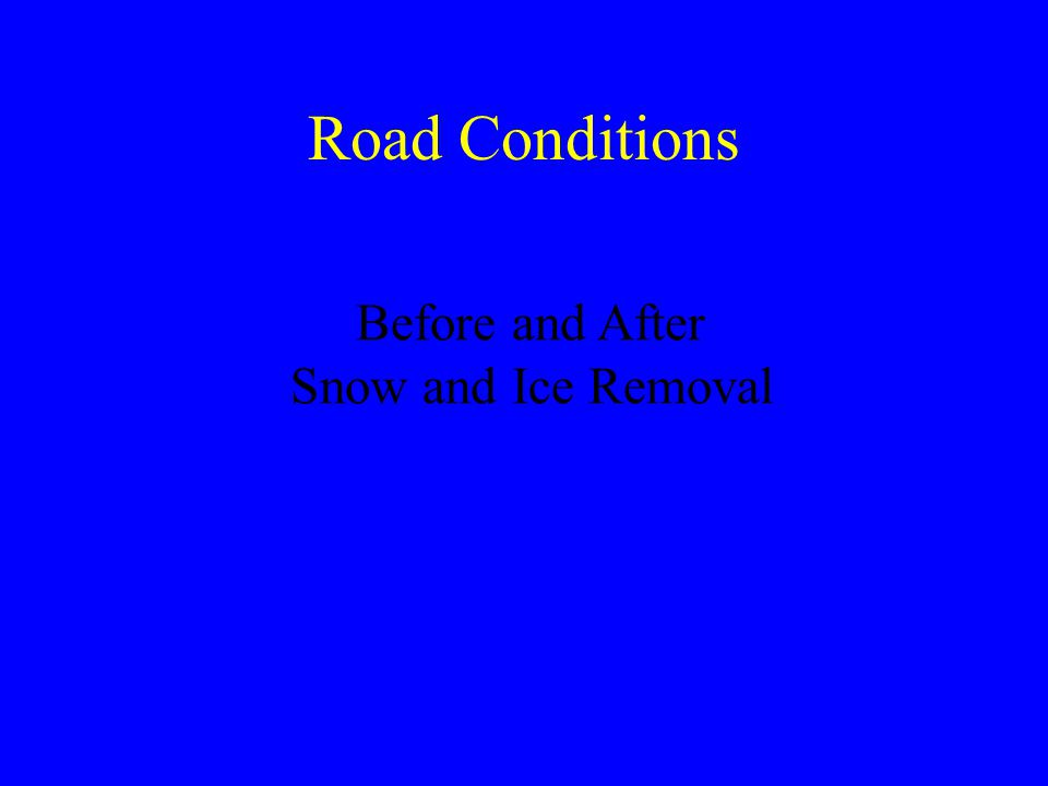 Road Conditions Before and After Snow and Ice Removal