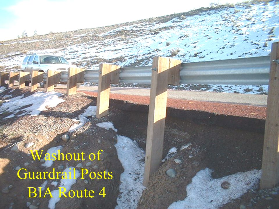 Washout of Guardrail Posts BIA Route 4