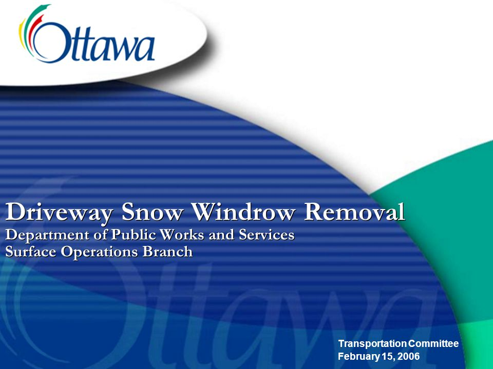 22 1.Municipality clears ALL driveway windrows 2.