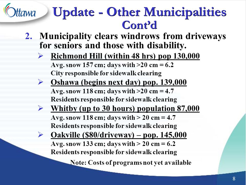 8 2.Municipality clears windrows from driveways for seniors and those with disability.