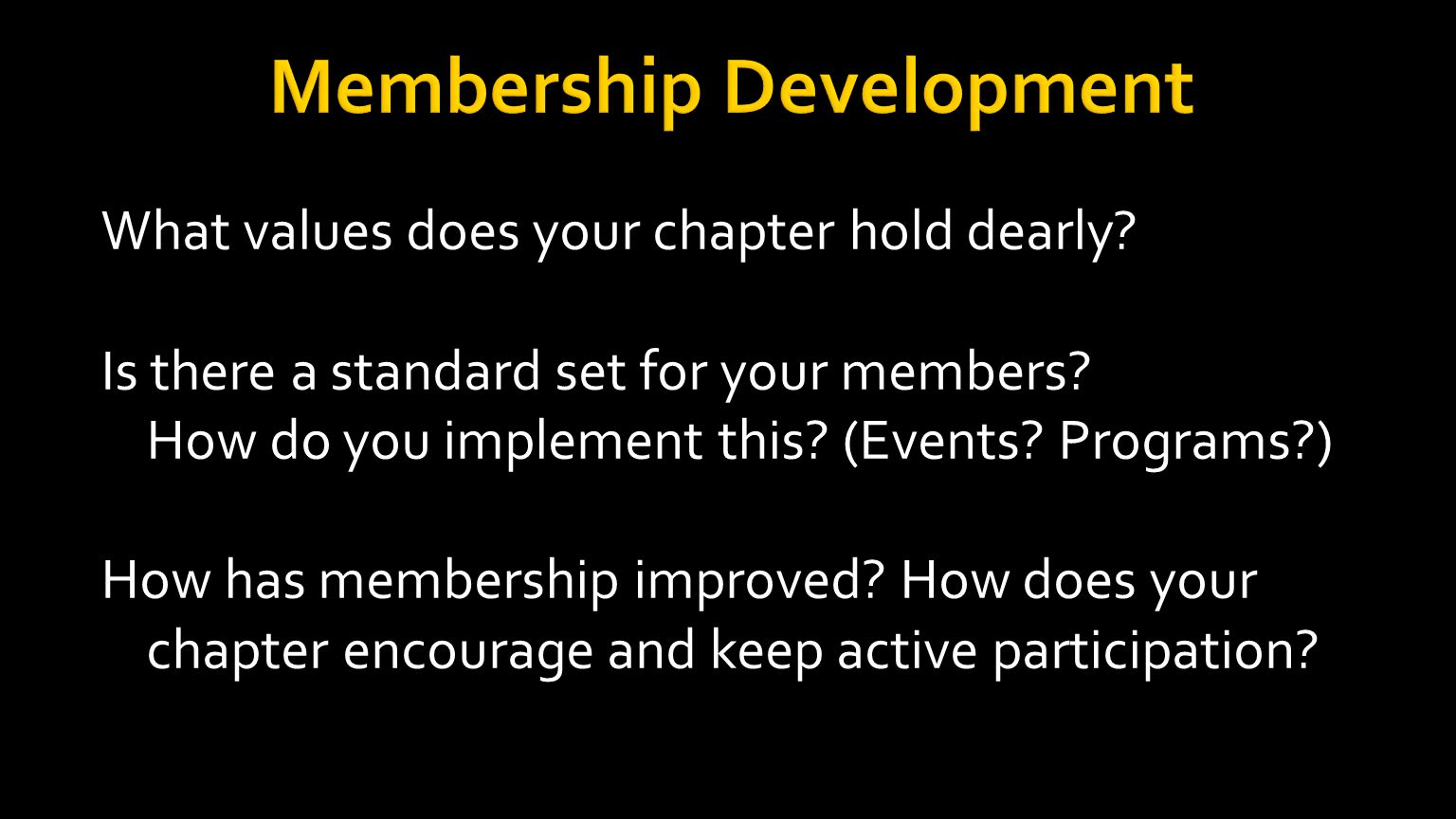 How does your chapter uphold it's ritual, promote its importance and values.