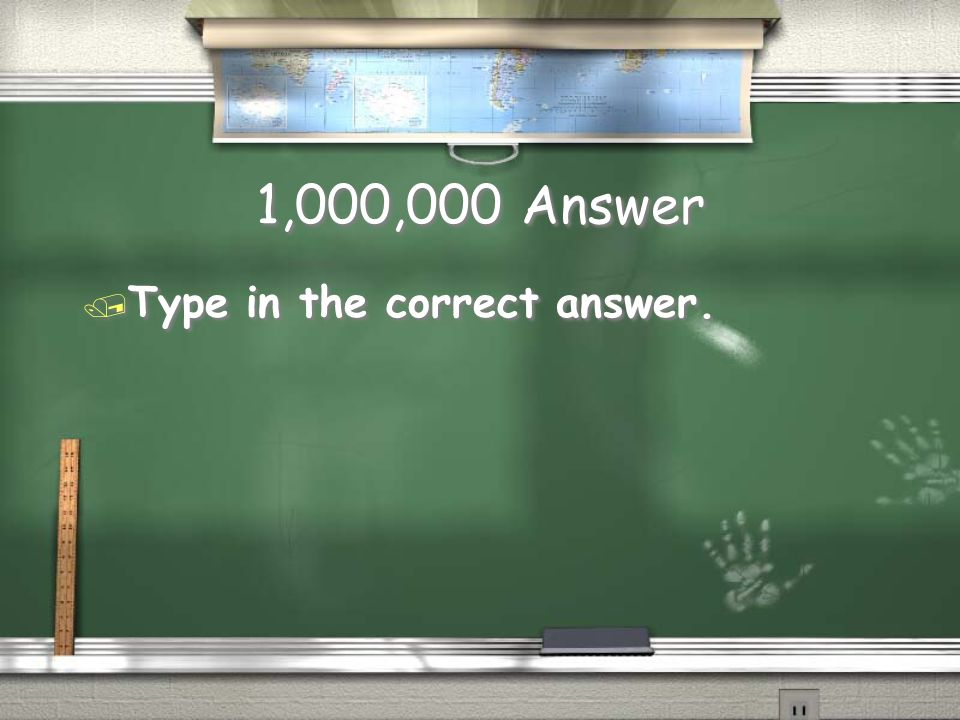 1,000,000 Question / Type question in here … type over this information.