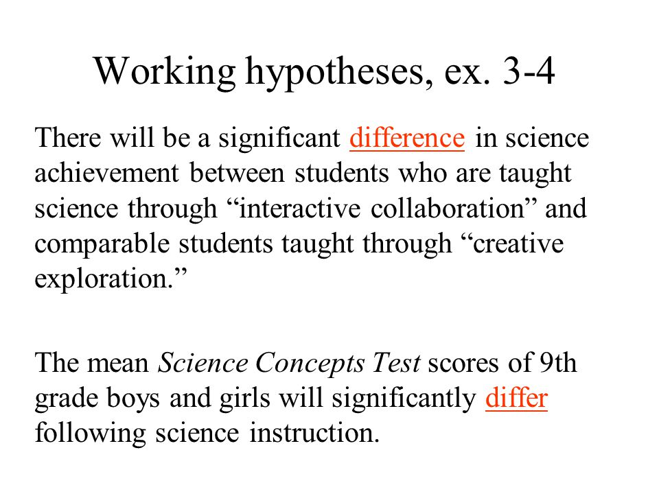 Working hypotheses, ex.