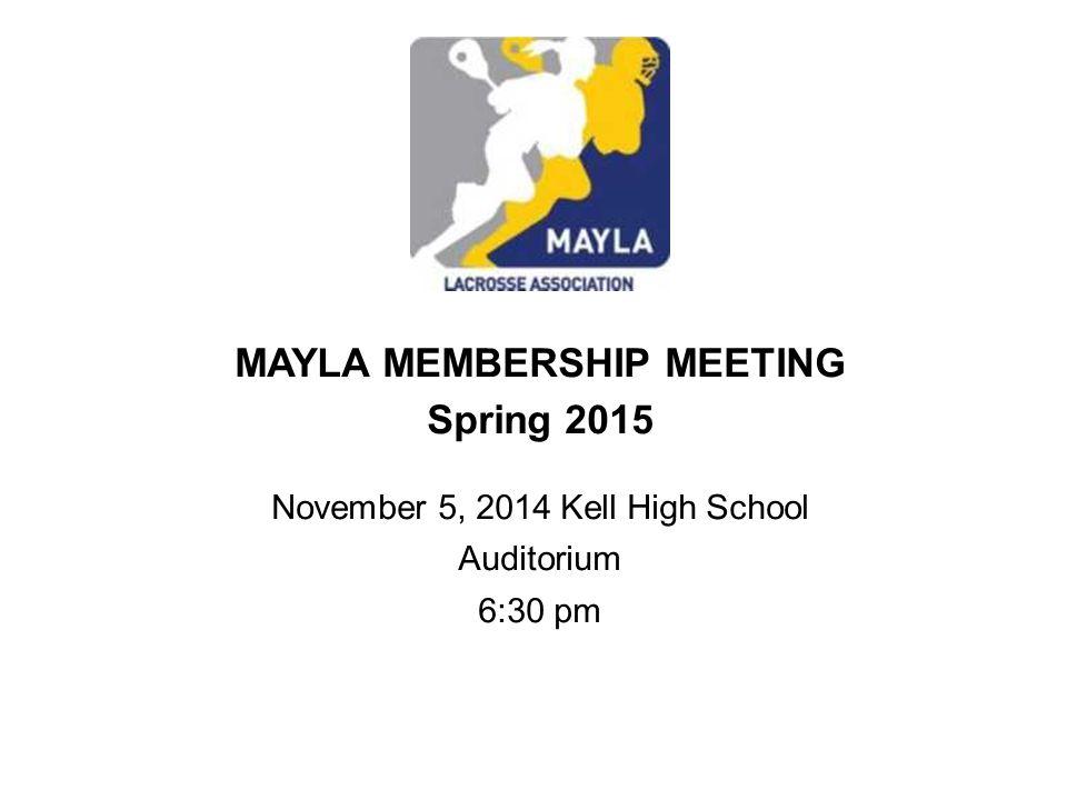 MAYLA MEMBERSHIP MEETING Spring 2015 November 5, 2014 Kell High School Auditorium 6:30 pm