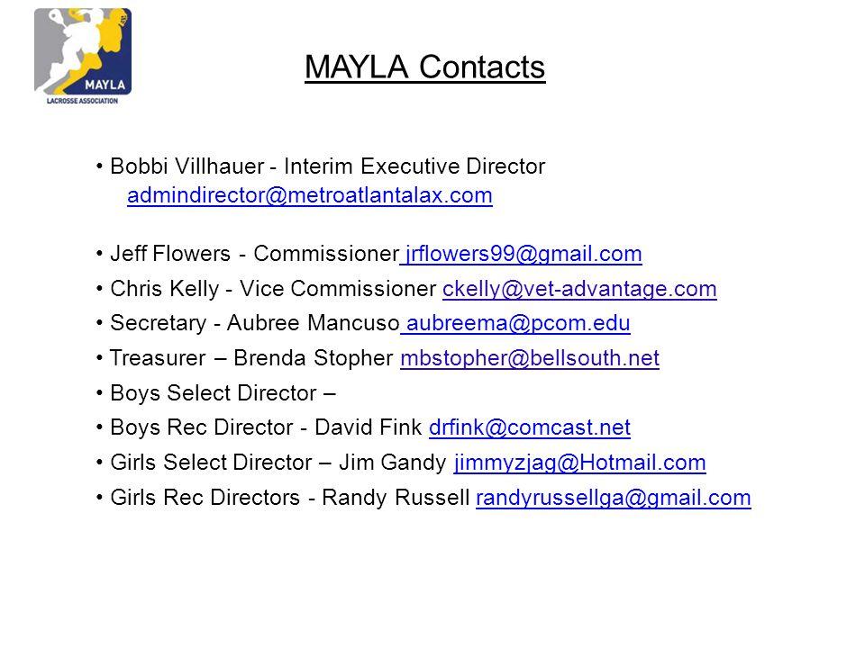 MAYLA Contacts Bobbi Villhauer - Interim Executive Director admindirector@metroatlantalax.com admindirector@metroatlantalax.com Jeff Flowers - Commiss