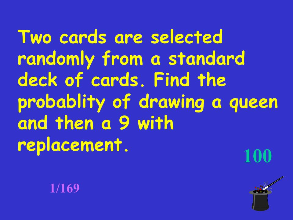 500 A card is selected from an ordinary deck. Find the probability of selecting a queen of flowers.