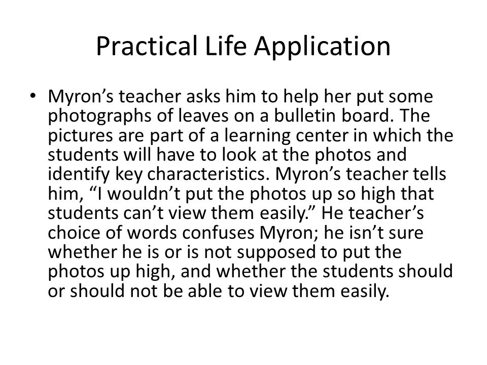 Practical Life Application Myron's teacher asks him to help her put some photographs of leaves on a bulletin board.