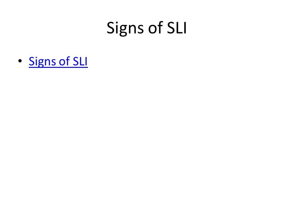 Signs of SLI