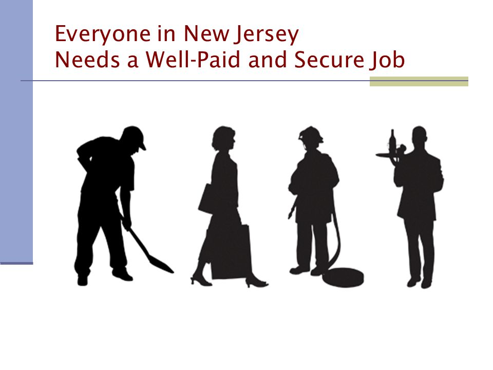 Everyone in New Jersey Needs a Well-Paid and Secure Job