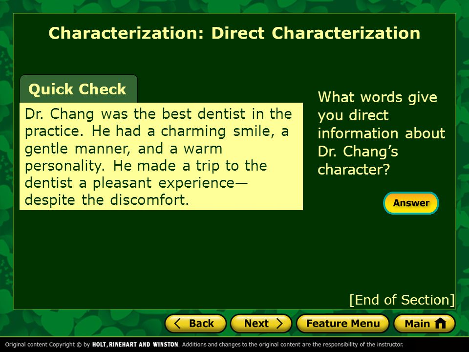 Characterization: Direct Characterization Dr. Chang was the best dentist in the practice. He had a charming smile, a gentle manner, and a warm persona