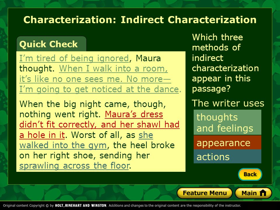 Which three methods of indirect characterization appear in this passage? Characterization: Indirect Characterization The writer uses thoughts and feel