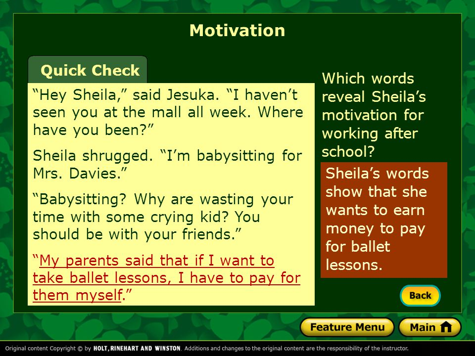 "Motivation Sheila's words show that she wants to earn money to pay for ballet lessons. Quick Check ""Hey Sheila,"" said Jesuka. ""I haven't seen you at t"