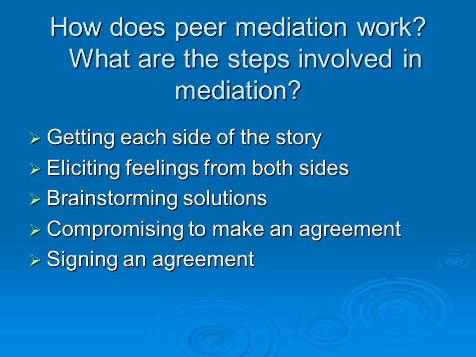 How does peer mediation work. What are the steps involved in mediation.