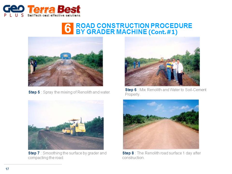 ROAD CONSTRUCTION PROCEDURE BY GRADER MACHINE (Cont.#1) 6 17 Step 5 : Spray the mixing of Renolith and water.