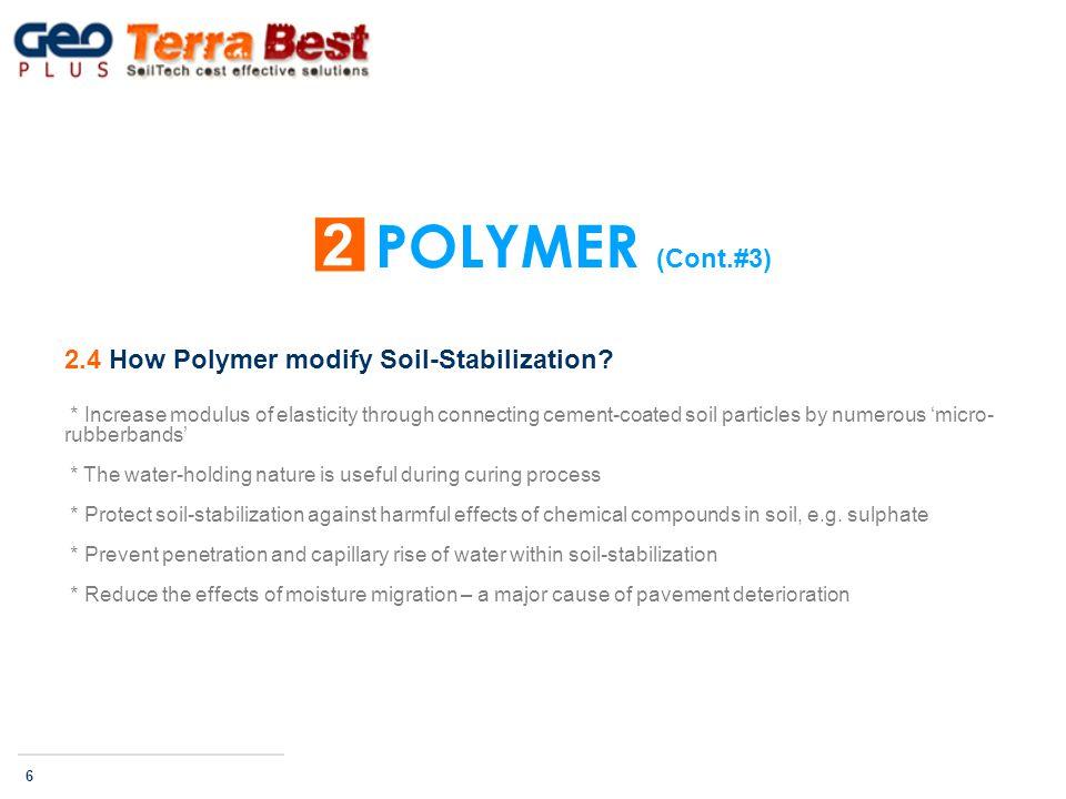 2.4 How Polymer modify Soil-Stabilization.