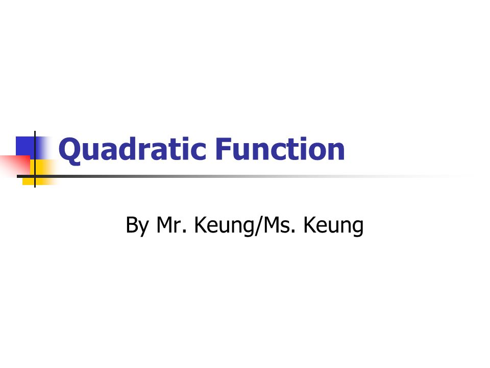 Quadratic Function By Mr. Keung/Ms. Keung
