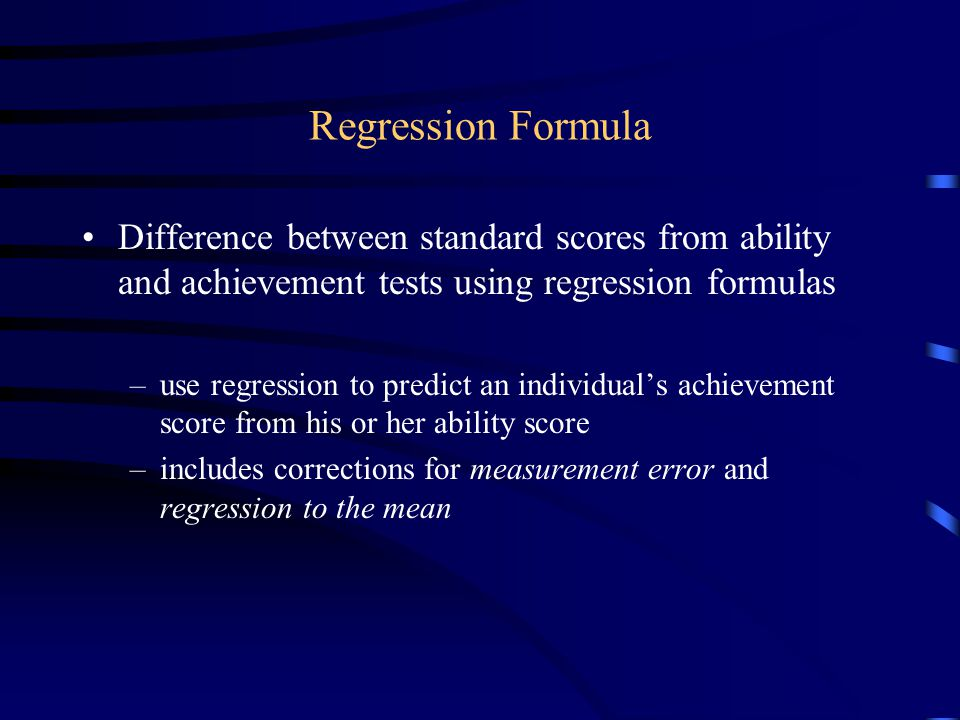 Regression Formula (continued) Example regression formula: y' = r xy (Sy/S x )(IQ -  x) +  y where: y' = predicted achievement score r xy = correlation between IQ and achievement test S y = standard deviation of achievement test S x = standard deviation of IQ test  x = mean of IQ test  y = mean of achievement test