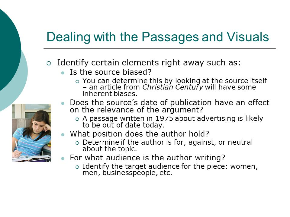 Dealing with the Passages and Visuals  Identify certain elements right away such as: Is the source biased.