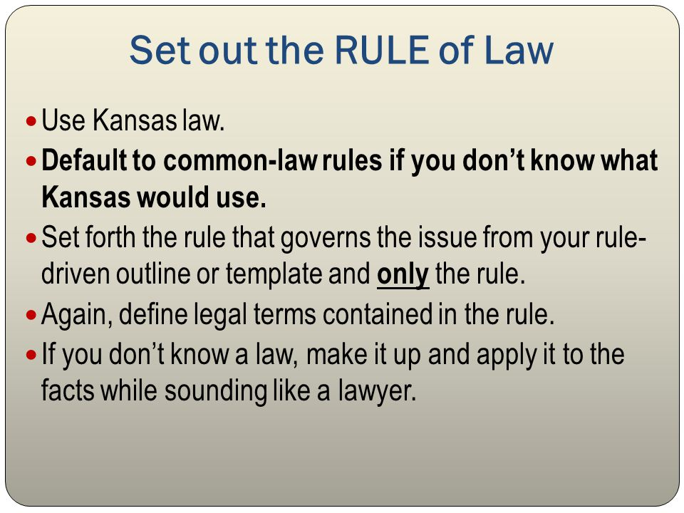 Set out the RULE of Law Use Kansas law. Default to common-law rules if you don't know what Kansas would use. Set forth the rule that governs the issue